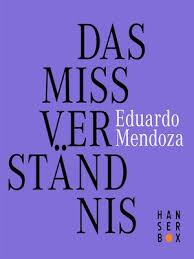 Mendoza_Das Missverständnis